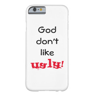 """Capa Barely There Para iPhone 6 O """"deus não gosta FEIO!"""" Cobrir do dispositivo"""