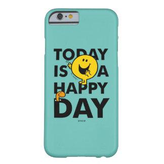 Capa Barely There Para iPhone 6 O Sr. Feliz | é hoje um dia feliz