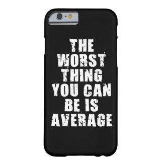 Capa Barely There Para iPhone 6 Palavras inspiradores - a média é a coisa a mais