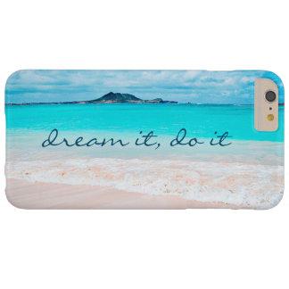 """Capa Barely There Para iPhone 6 Plus """"Sonhe-o, faça-o"""" foto azul do oceano e do Sandy"""