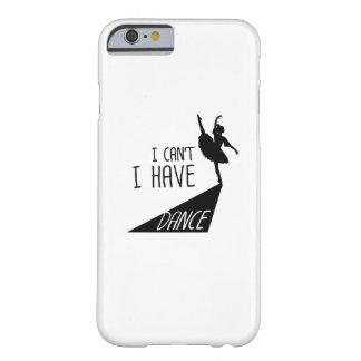 Capa Barely There Para iPhone 6 Presente engraçado do balé da dança eu não posso
