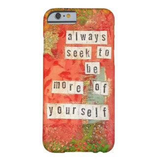 Capa Barely There Para iPhone 6 Sempre busca a ser mais do senhor mesmo