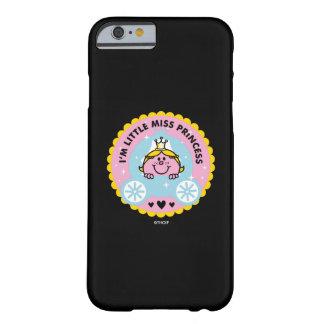 Capa Barely There Para iPhone 6 Senhorita pequena princesa | eu sou uma princesa