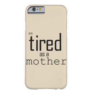 Capa Barely There Para iPhone 6 Tão cansado quanto uma mãe