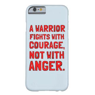 """Capa Barely There Para iPhone 6 """"Um guerreiro luta com coragem, não com raiva """""""