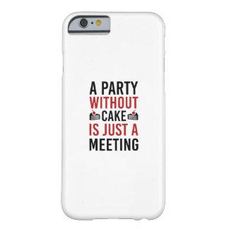 Capa Barely There Para iPhone 6 Um partido sem bolo é apenas uma reunião