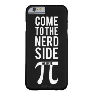 Capa Barely There Para iPhone 6 Vindo ao lado do nerd