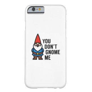 Capa Barely There Para iPhone 6 Você não faz gnomo mim