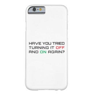 Capa Barely There Para iPhone 6 Você tentou desligá-lo e sobre outra vez?