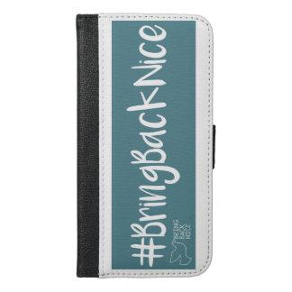 Capa Carteira Para iPhone 6/6s Plus A ajuda cresce o movimento ao #BringBackNice!