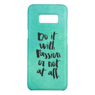 """Capa Case-Mate Samsung Galaxy S8 """"Faça-o com paixão ou de forma alguma"""" citações"""