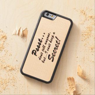Capa De Madeira De Bordo Bumper Para iPhone 6 Pssst… eu não posso manter um SECRETO (o preto)