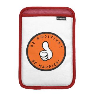Capa iPad Mini Seja positivo! Esteja mais feliz!