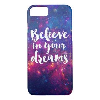 Capa iPhone 8/ 7 Acredite em sua galáxia da tipografia dos sonhos