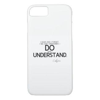 Capa iPhone 8/ 7 CITAÇÕES: Confucius: Eu faço e eu compreendo