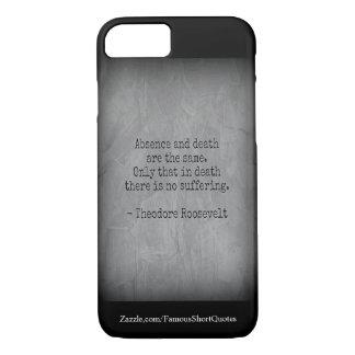 Capa iPhone 8/ 7 Citações de Teddy Roosevelt - ausência & morte