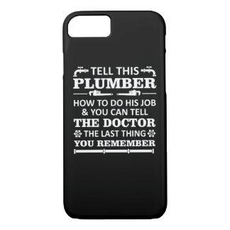 Capa iPhone 8/ 7 Diga o canalizador fazem o trabalho dizem o doutor