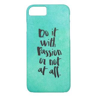 """Capa iPhone 8/ 7 """"Faça-o com paixão ou de forma alguma"""" citações"""