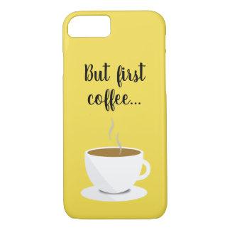 """Capa iPhone 8/ 7 """"Mas primeiro café…"""" iPhone 7/8 de caso mal lá"""