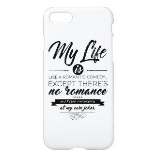 Capa iPhone 8/7 Minha vida é como uma comédia romântica