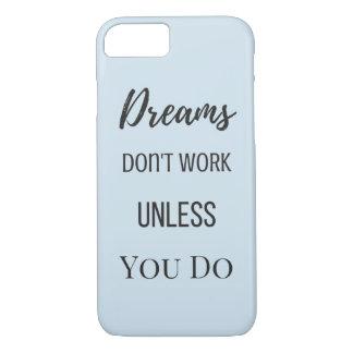 Capa iPhone 8/ 7 O sonho não trabalha a menos que você fizer o caso