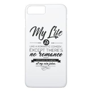 Capa iPhone 8 Plus/7 Plus Minha vida é como uma comédia romântica