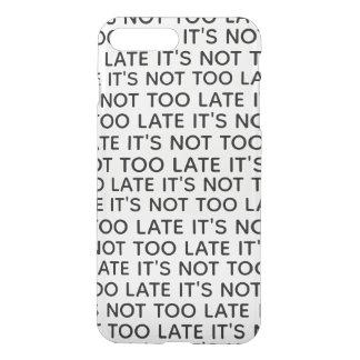 Capa iPhone 8 Plus/7 Plus Não está demasiado atrasado, ele não está