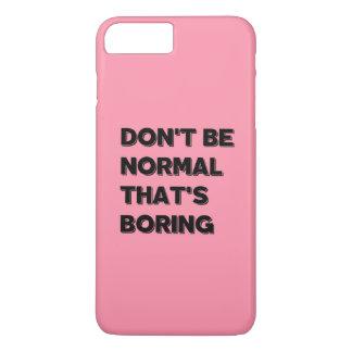 Capa iPhone 8 Plus/7 Plus Não seja normal que é citações engraçadas