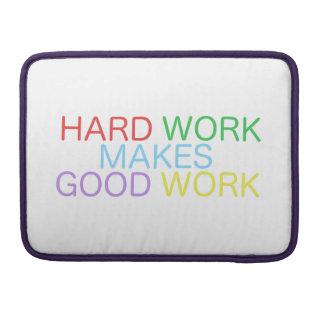 Capa MacBook Pro O trabalho duro faz o bom trabalho
