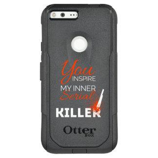 Capa OtterBox Commuter Para Google Pixel XL Você inspira meu assassino em série interno