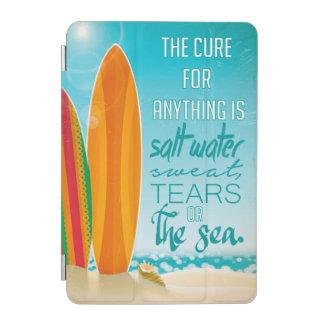 Capa Para iPad Mini A cura para qualquer coisa é água salgada