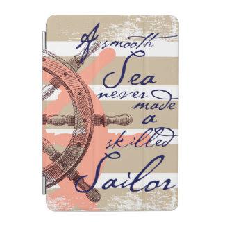 Capa Para iPad Mini Um mar liso nunca fez um marinheiro especializado