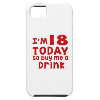 Capa Para iPhone 5 Eu sou 18 hoje assim que compre-me uma bebida