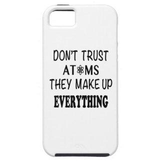 Capa Para iPhone 5 Não confie átomos que compo tudo
