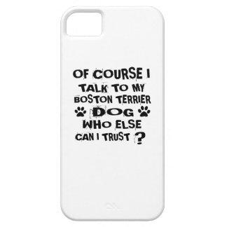 Capa Para iPhone 5 Naturalmente eu falo a meu design do cão de BOSTON