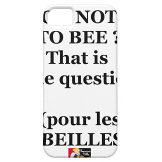 Capa Para iPhone 5 TO BEE OR NOT TO BEE? That is the question