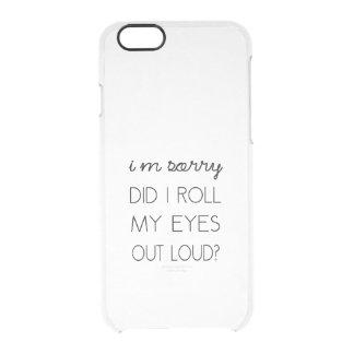 Capa Para iPhone 6/6S Transparente Eu rolei meus olhos para fora ruidosamente?