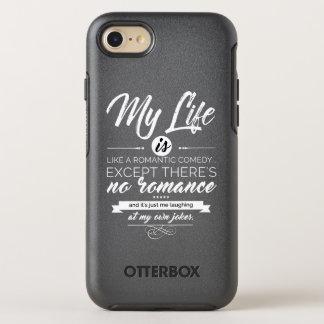 Capa Para iPhone 8/7 OtterBox Symmetry Minha vida é como uma comédia romântica