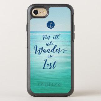 Capa Para iPhone 8/7 OtterBox Symmetry Não tudo que Wander é oceano do ~/náutico perdidos