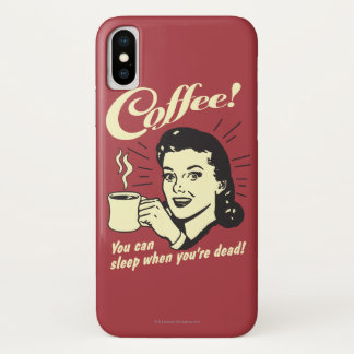 Capa Para iPhone X Café: Você puder dormir quando morto