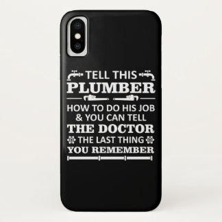 Capa Para iPhone X Diga o canalizador fazem o trabalho dizem o doutor
