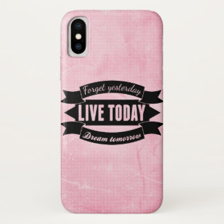 Capa Para iPhone X Esqueça ontem, viva hoje, sonho amanhã