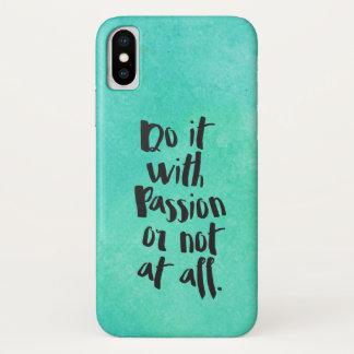 """Capa Para iPhone X """"Faça-o com paixão ou de forma alguma"""" citações"""