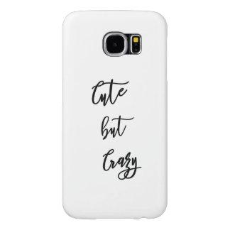 Capa Para Samsung Galaxy S6 Samsung S6 Galaxy, Cute but Crazy quote