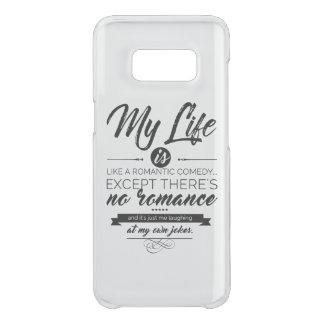 Capa Para Samsung Galaxy S8 Da Uncommon Minha vida é como uma comédia romântica