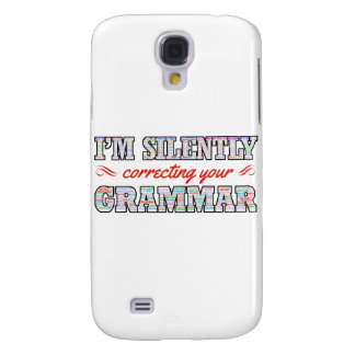 Capa Samsung Galaxy S4 Eu estou corrigindo silenciosamente sua gramática