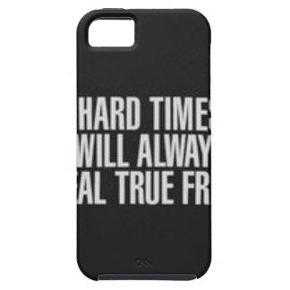 Capa Tough Para iPhone 5 As dificuldades revelarão sempre amigos
