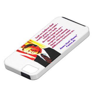 Capa Tough Para iPhone 5 E nós acreditamos essa paz de mundo - Jimmy Carter