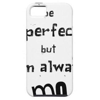 Capa Tough Para iPhone 5 eu não posso ser perfeito mas eu sou sempre mim