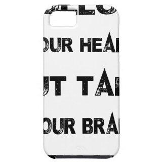 Capa Tough Para iPhone 5 siga seu coração tomam seu cérebro com você